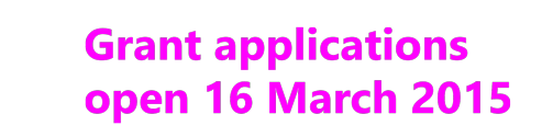 Grant Applications open 16 March 2015