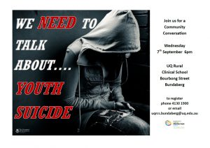 Community Conversation - We NEED to talk about YOUTH SUICIDE @ UQ Rural Clinical School | Queensland | Australia